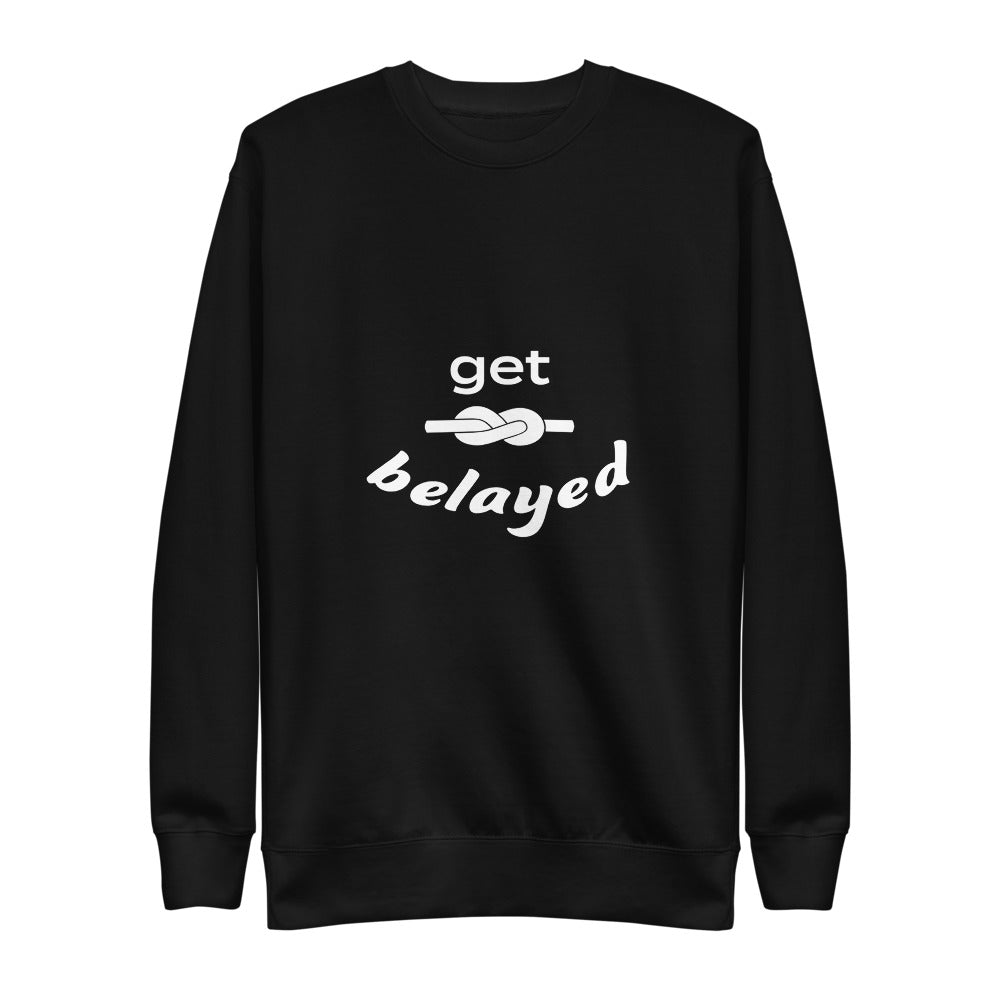 """Get Belayed"" Unisex Sweatshirt"