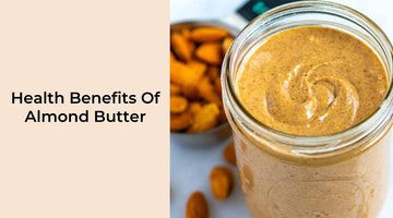 What is Almond Butter and Its Benefits