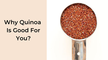 Why Quinoa is Good For You