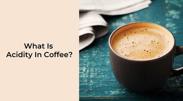 What Is Acidity In Coffee?