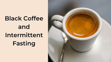 Intermittent Fasting and How Drinking Black Coffee Helps
