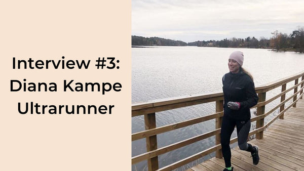 Interview #3: Diana Kampe Ultrarunner