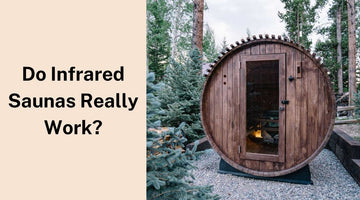 Do Infrared Saunas Really Work?