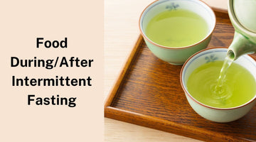 Intermittent Fasting: A Guide to taking Foods, Beverages, and Supplements During and After Fasting