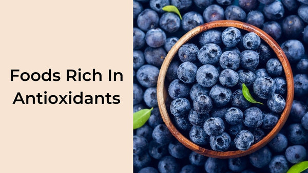 Foods Rich In Antioxidants