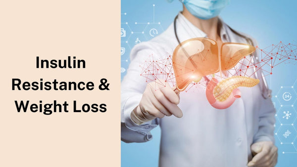 How Does Insulin Resistance Affect Weight Loss?