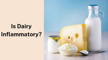 Is Dairy Inflammatory?