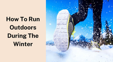How to Run in the Outdoors During Cold Weather