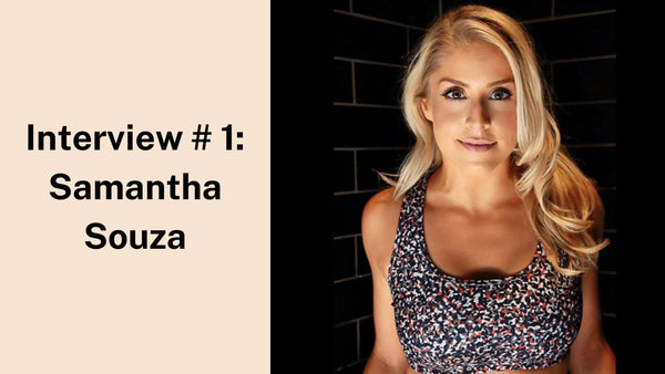 Interview #1: Samantha Souza Certified Nutrition Coach