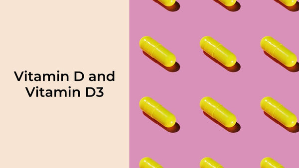 The Difference Between Vitamin D and Vitamin D3