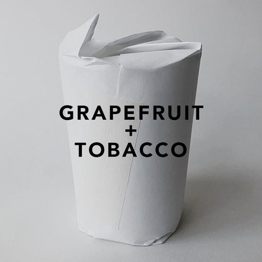 GRAPEFRUIT + TOBACCO