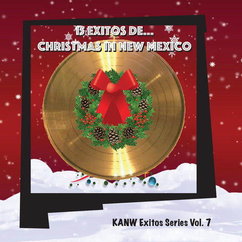 15 Exitos De Christmas in New Mexico KANW Exitos Series Vol 7