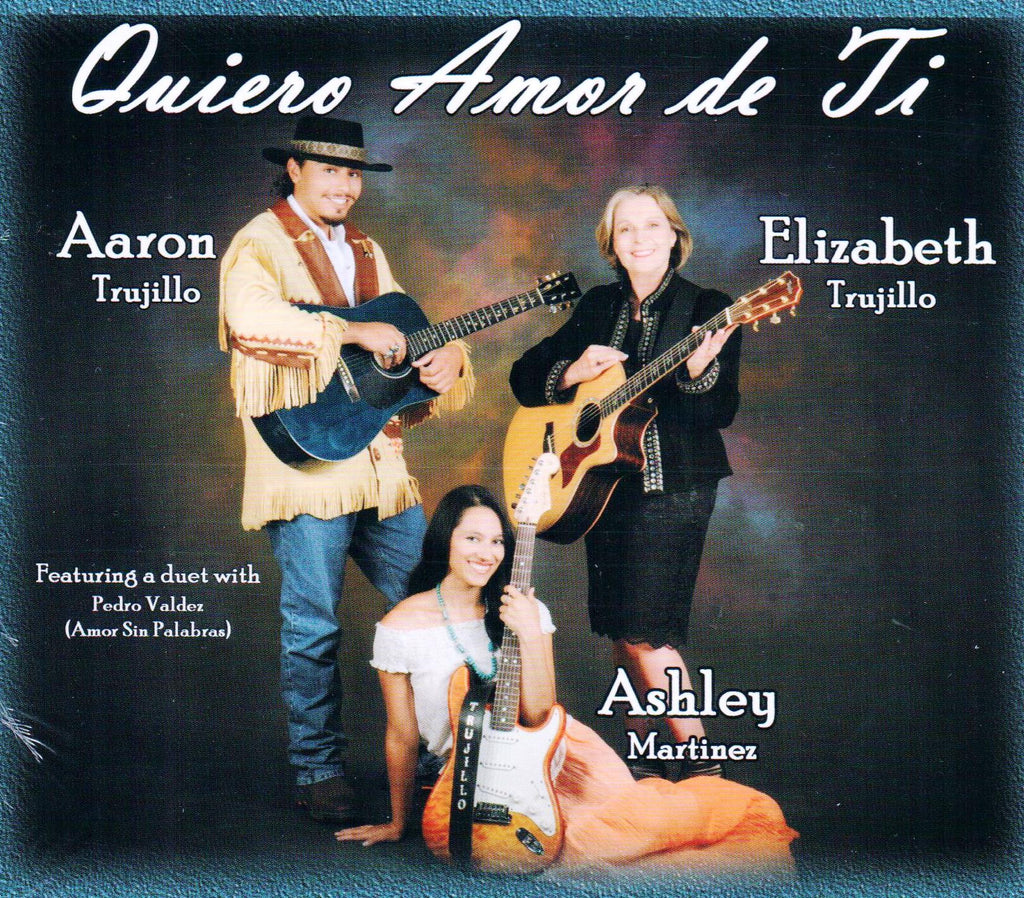 Aaron Trujillo, Ashley Martinez & Elizabeth Trujillo – Quiero Amor De Ti