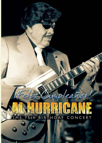 Al Hurricane – 75th Birthday Concert DVD