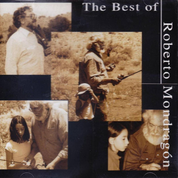 Roberto Mondragon -- The Best of Roberto Mondragon