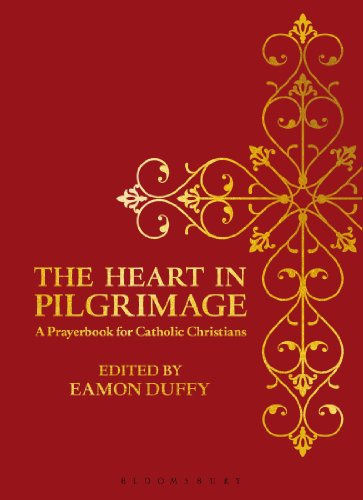The Heart in Pilgrimage: A Prayer Book for Catholic Christians