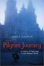 The Pilgrim Journey - James Harpur - The Shrine Shop