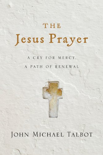The Jesus Prayer: A Cry for Mercy, a Path of Renewal | Books, Bibles & CDs | The Shrine Shop