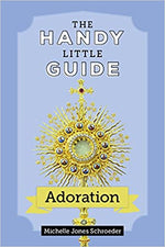 The Handy Little Guide to Adoration | Books, Bibles & CDs | The Shrine Shop