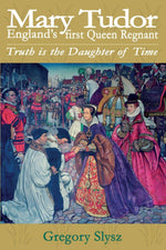 Mary Tudor: England's First Queen Regnant | Books, Bibles & CDs | The Shrine Shop