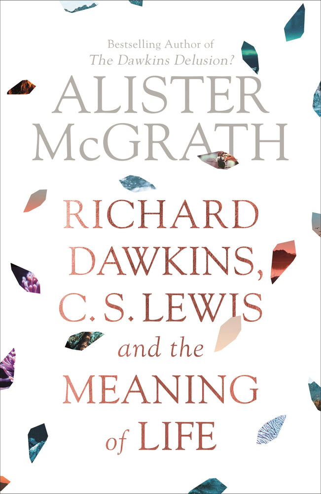 Richard Dawkins, C.S Lewis and the Meaning of Life | Books, Bibles & CDs | The Shrine Shop