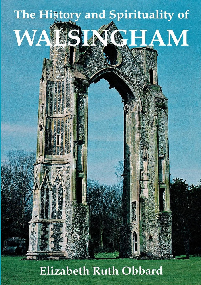 The History and Spirituality of Walsingham