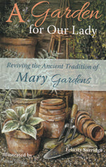 A Garden For Our Lady