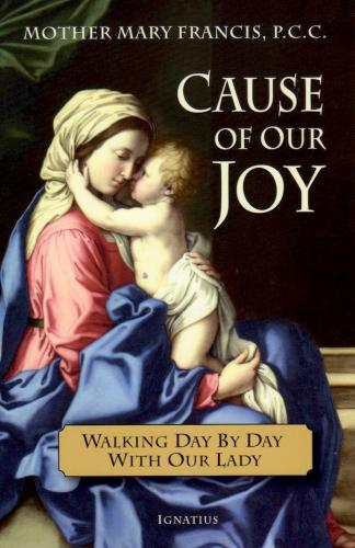Cause of Our Joy – Mother Mary Francis P.C.C. | Books, Bibles & CDs | The Shrine Shop