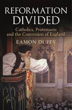 Reformation Divided: Catholics, Protestants and the Conversion of England | Books, Bibles & CDs | The Shrine Shop