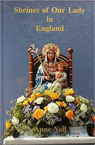 Shrines of Our Lady in England Anne Vail - The Shrine Shop