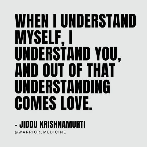 """""""When I understand myself, I understand you, and out of that understanding comes love. quote Jiddu Krishnamurti"""