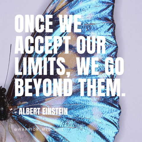 warrior medicine inspirational quote albert Einstein Once we accept our limits we go beyond them blue butterfly wing background white bold text