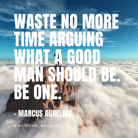 warrior medicine quote marcus aurelius Waste no more time arguing what a good man should be Be One man standing on mountain top above the clouds with blue sky. large capitalized white white font