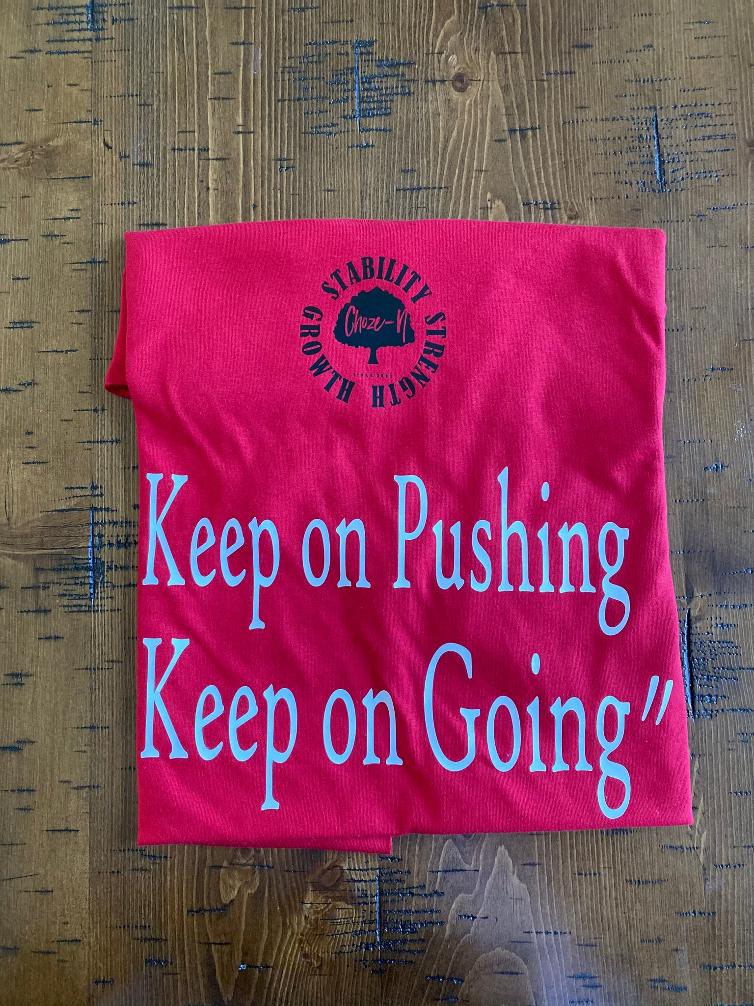 "Choze-N ""keep on pushing"" Keep on Going unisex (T)"