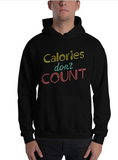 Calories Don't Count Hooded Sweatshirt