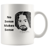 No Sense Makes Sense Coffee Cup