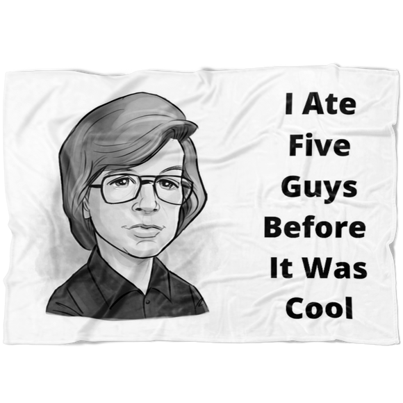 I Ate Five Guys Fleece Blanket