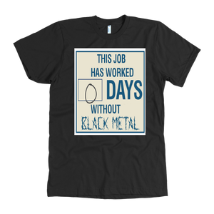 Days Since Black Metal Tshirt