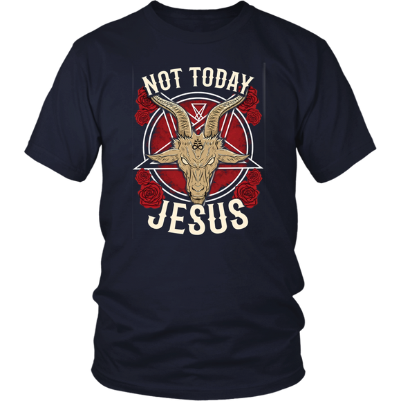 Not Today Jesus T-Shirt