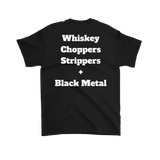 Whiskey, Choppers, Strippers and Black Metal T-shirt