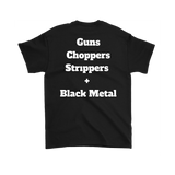 Guns, Choppers, Strippers and Black Metal T-shirt