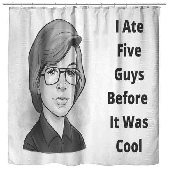 I Ate Five Guys Shower Curtain