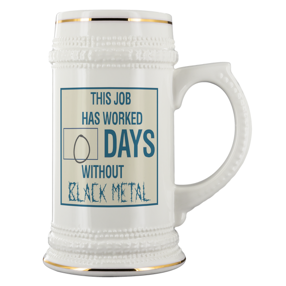 Days Since Black Metal Beer Stein
