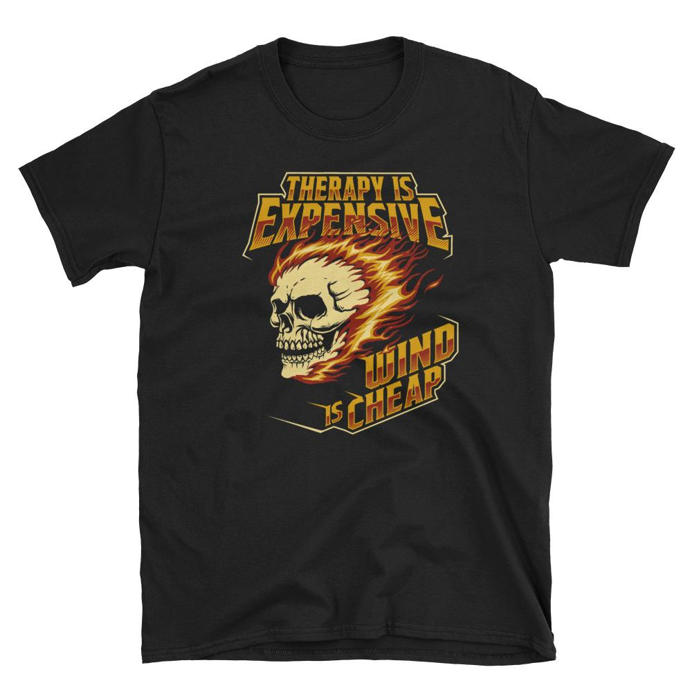 Therapy Is Expensive Wind Is Cheap T-Shirt