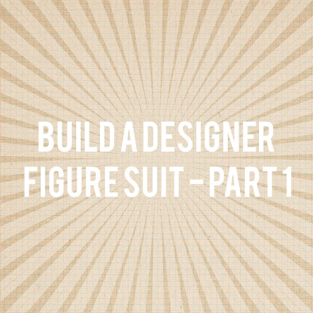 Build A Designer Figure Suit