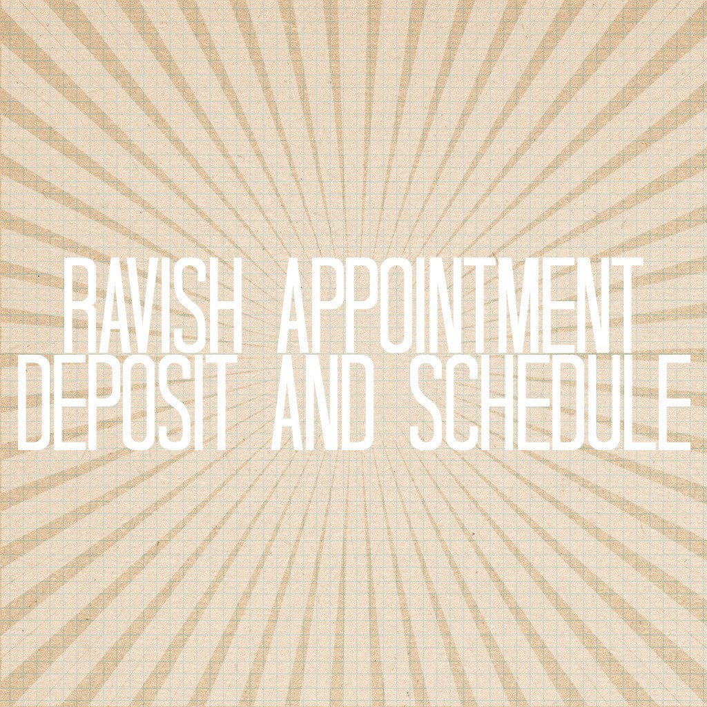 Ravish Appointments Deposit (South Florida)