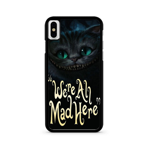 Cat Cheshire We're All Mad Here iPhone X case