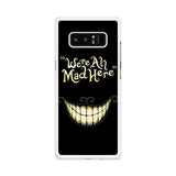 Alice In Wonderland We're All Mad Here Samsung Galaxy Note 8 case