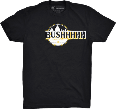 "Limited Availability: ""Bushhhhh"""