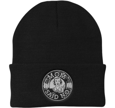 """Mom Said No"" cuff beanie"